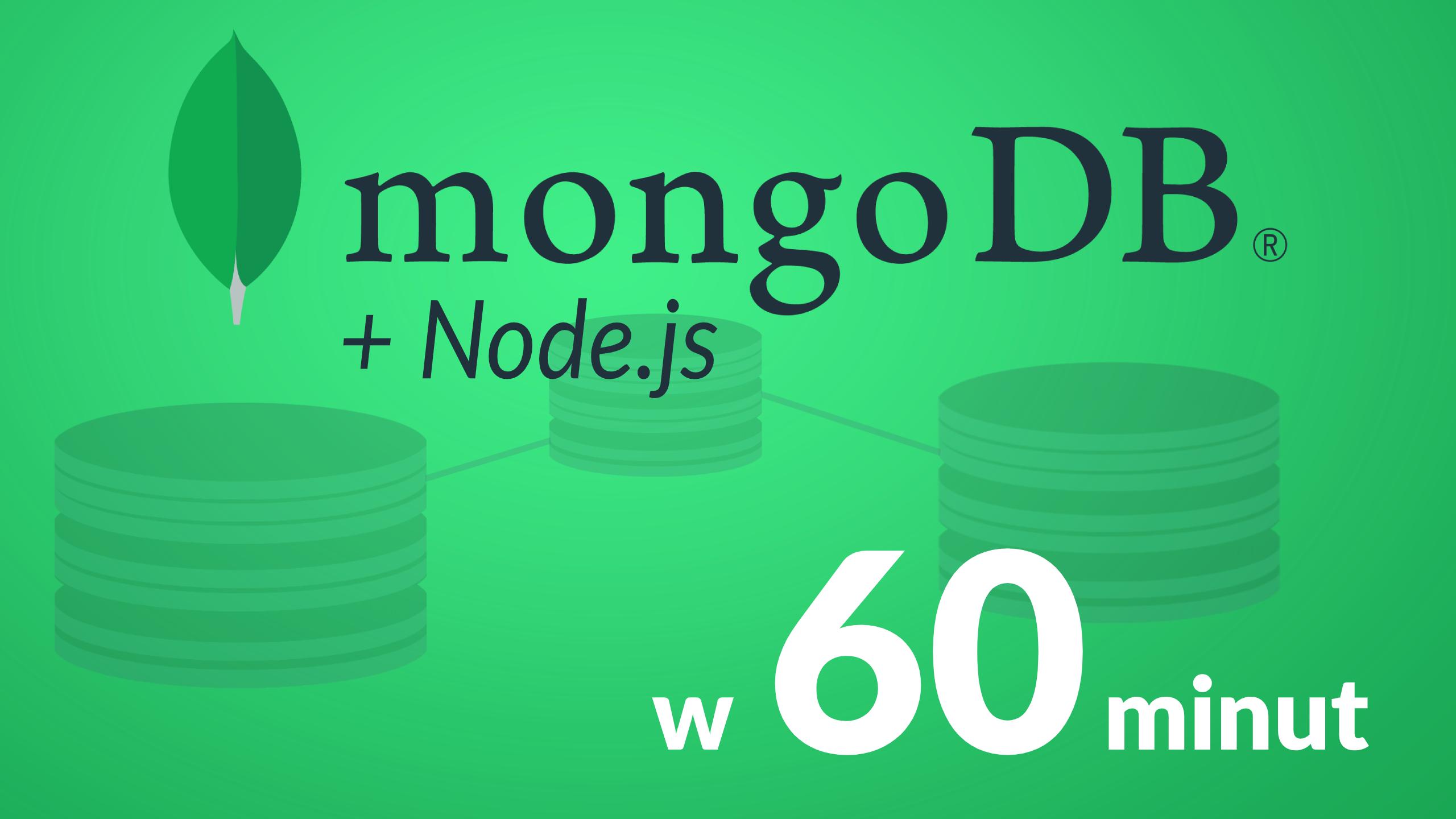 mongodb2 - MongoDB + Node.js - kurs w 60 minut