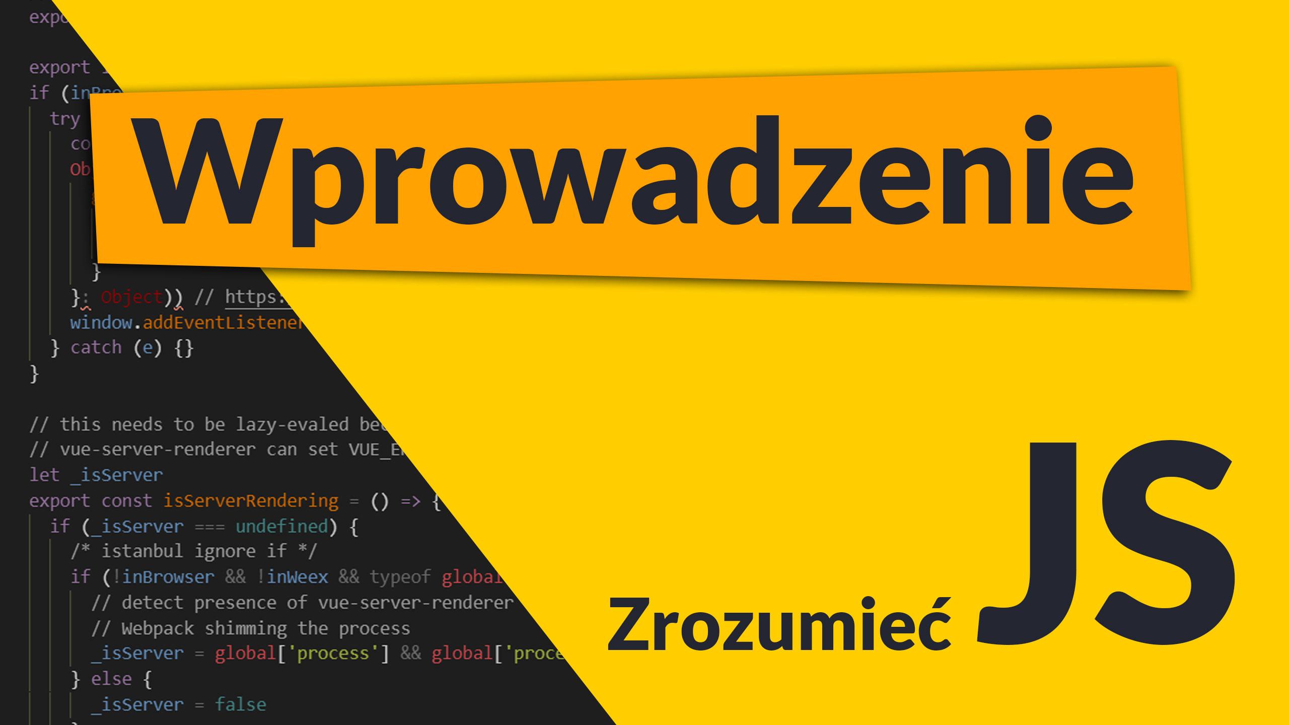 """zrozumiec js wprowadzenie - Nowa seria """"Zrozumieć JavaScript"""""""