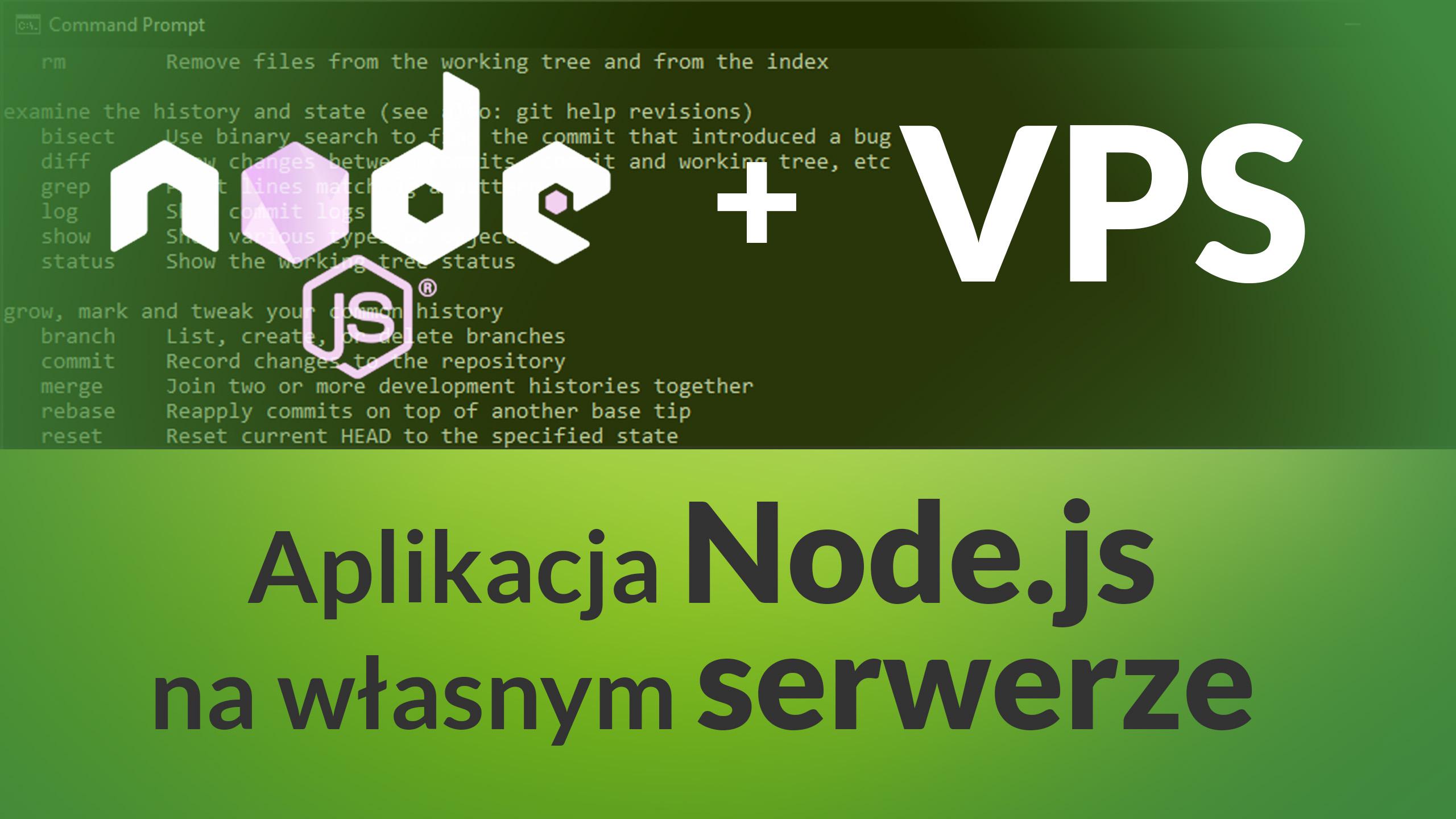 node na serverze - Jak postawić aplikacje Node.js na serwerze