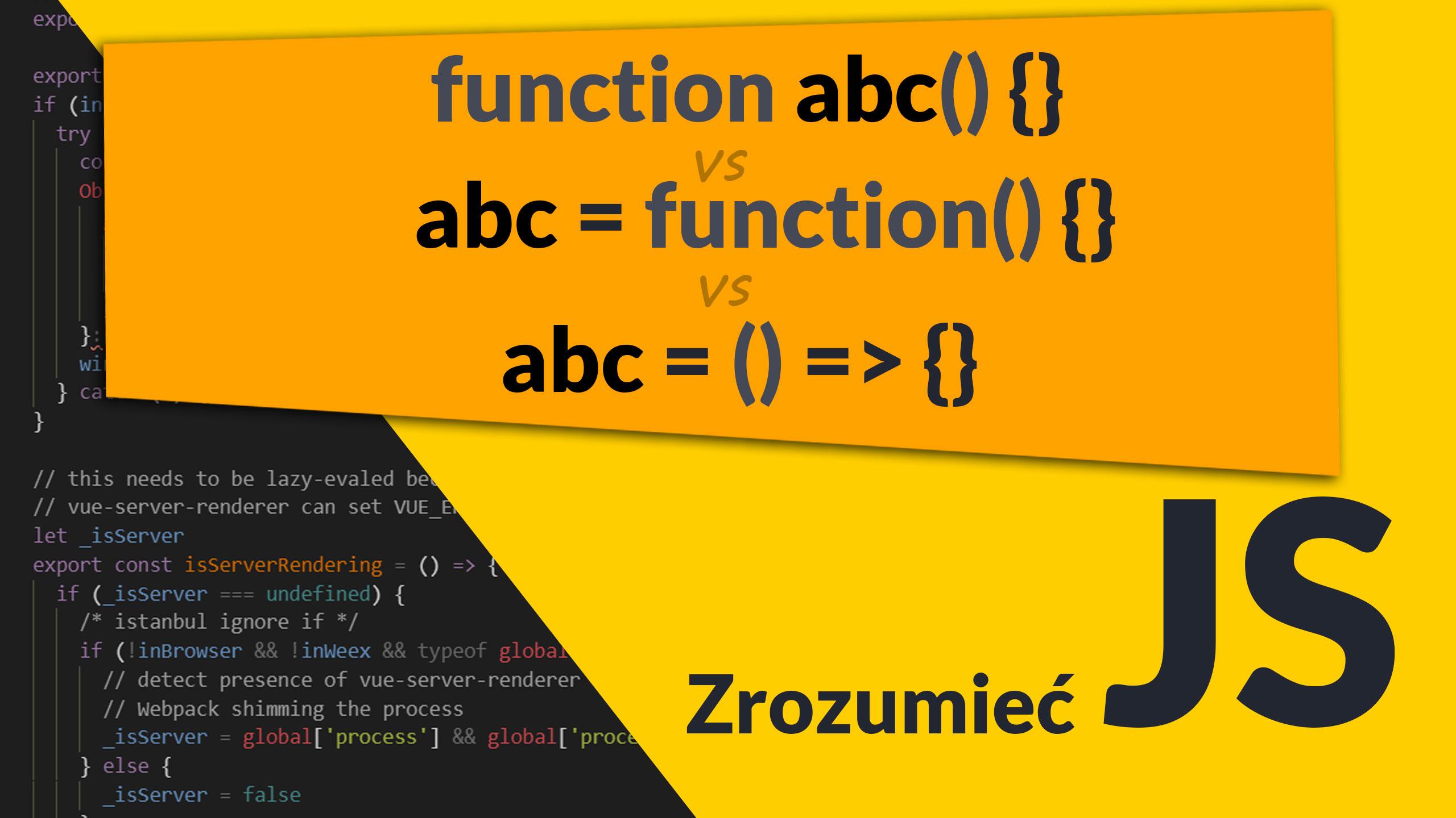 functions differences - Różnice pomiędzy funkcjami (function declaration, function expression, arrow function) #8 Zrozumieć JavaScript
