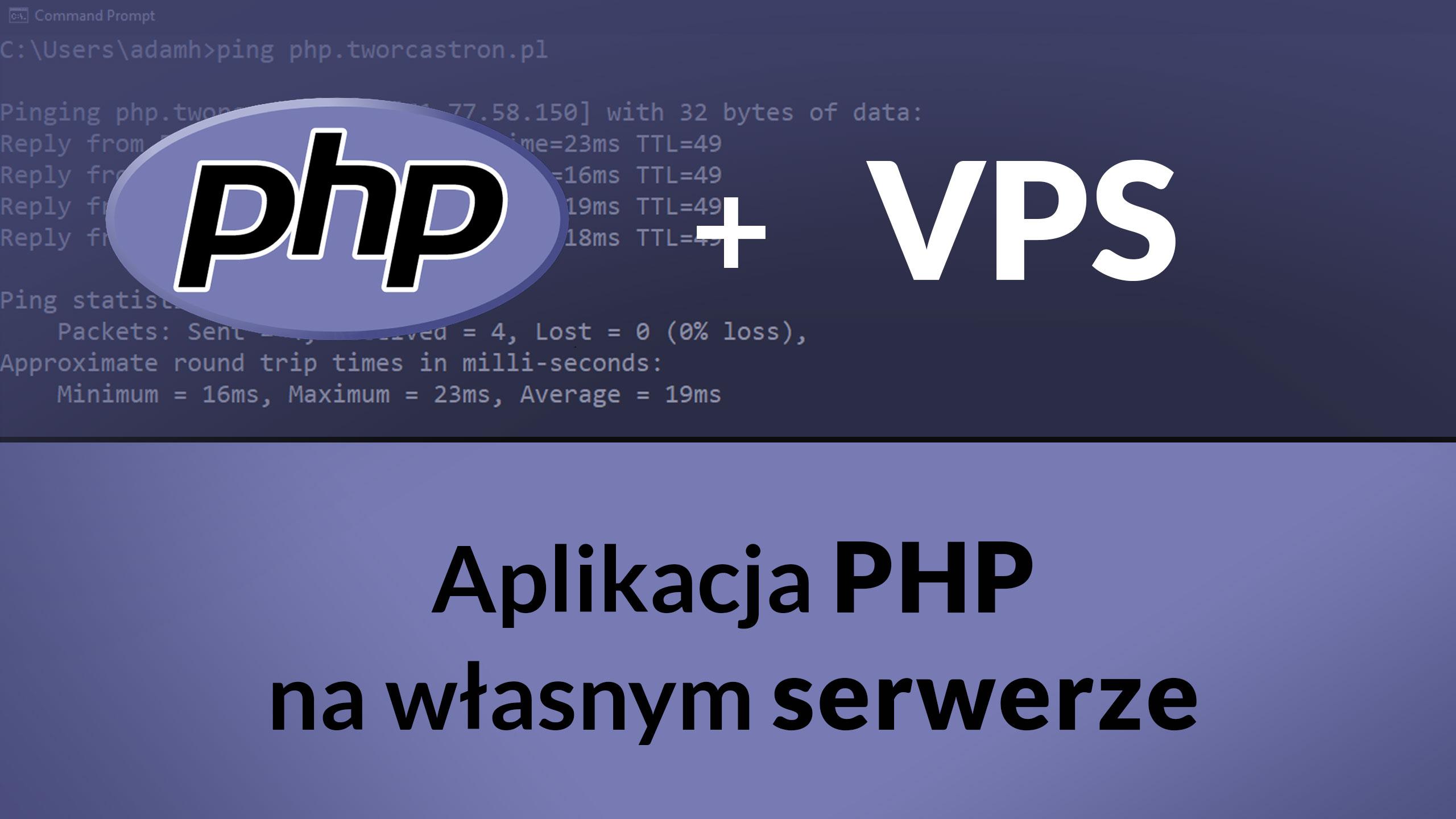 php na wlasnym serwerze - Jak postawić aplikację PHP (z własną domeną) na serwerze VPS