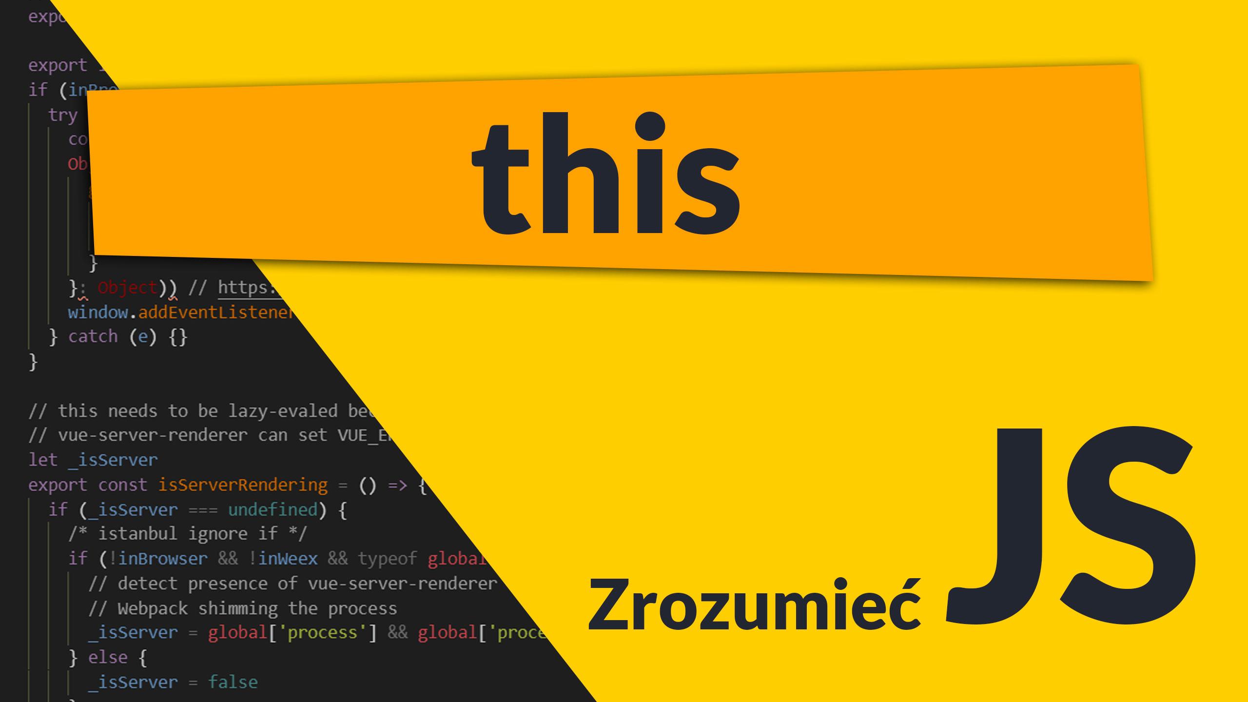 """this - """"this"""" w JS - kiedy i na co wskazuje (#6 Zrozumieć JavaScript)"""