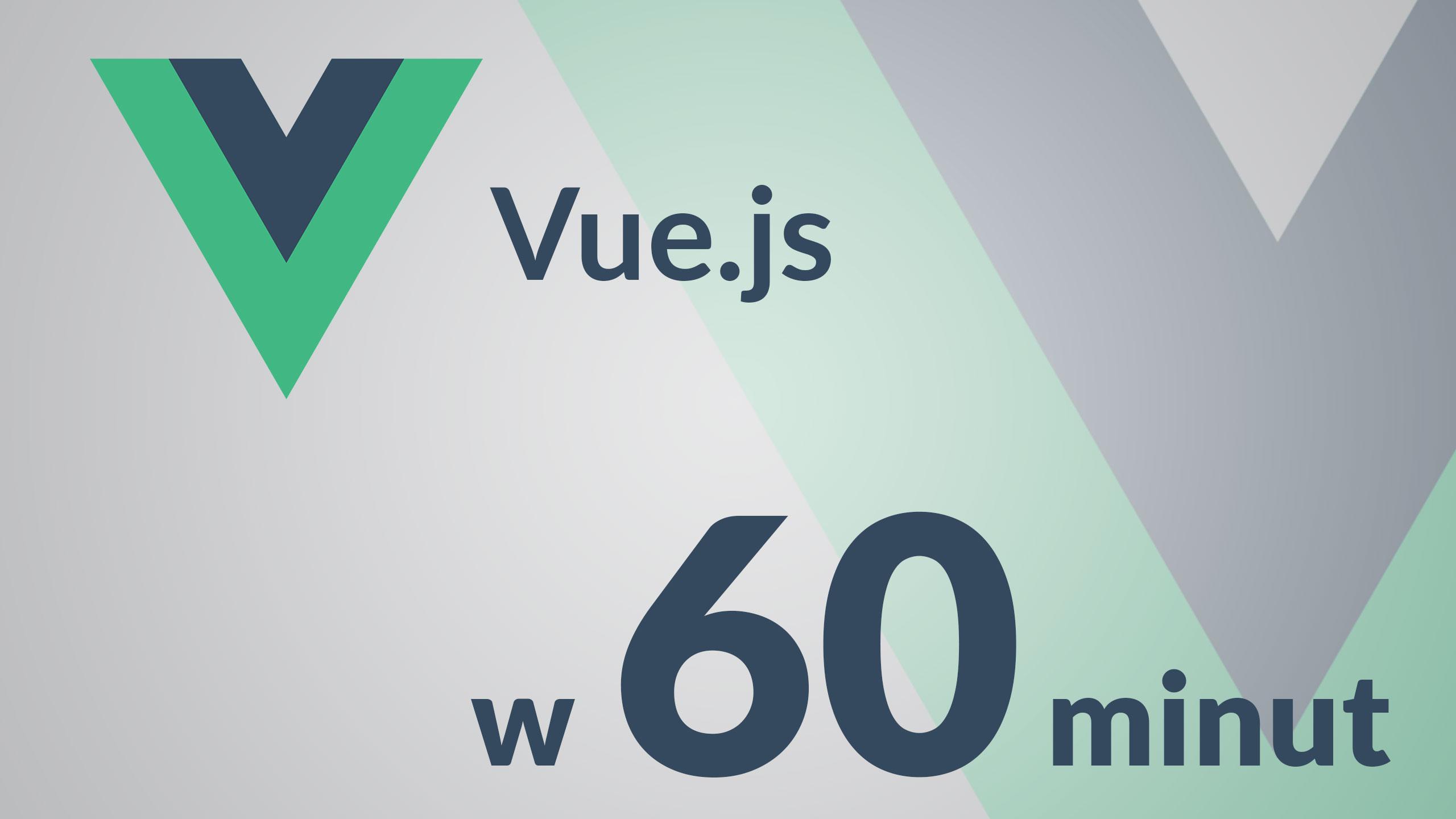 vue - Vue.js - kurs w 60 minut
