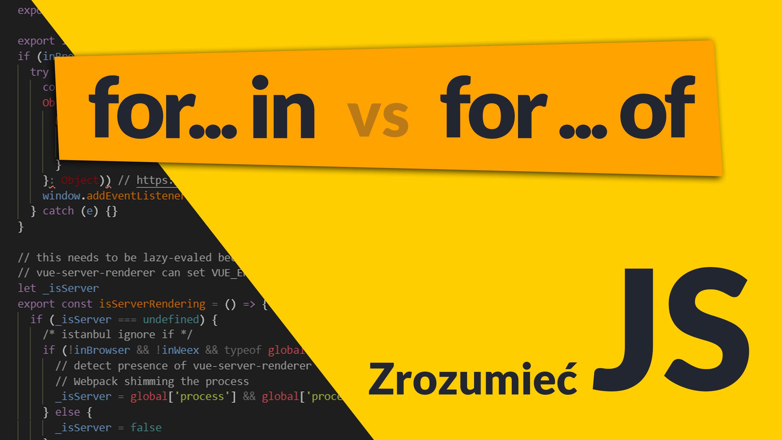 for of in - Pętla for ( ..in ..) vs for (.. of ..) - #10 Zrozumieć JavaScript